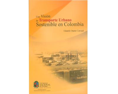 Una visión de transporte urbano sostenible en Colombia