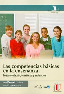 Las competencias básicas en la enseñanza. Fundamentación, enseñanza y evaluación