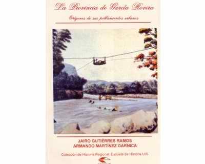 La Provincia de García Rovira: orígenes de sus poblamientos urbanos
