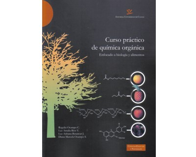 Curso práctico de química orgánica. Enfocado a biología y alimentos