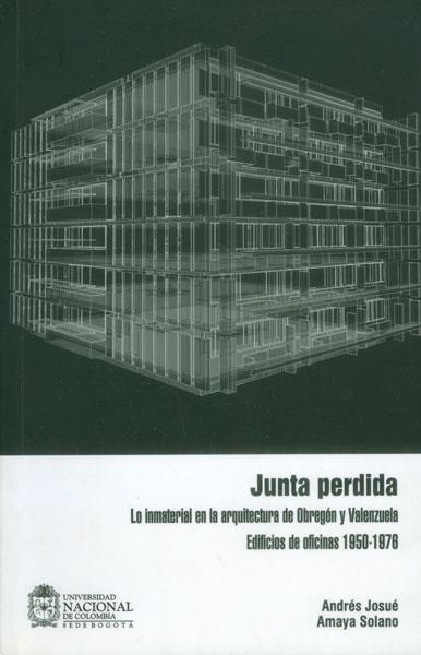 Junta perdida. Lo inmaterial en la arquitectura de Obregón y Valenzuela: edificios de oficinas 1950-1976