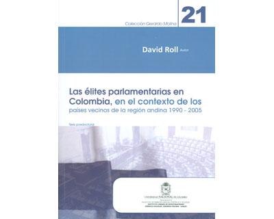 Las élites parlamentarias en Colombia, en el contexto de los países vecinos de la región andina 1990-2005