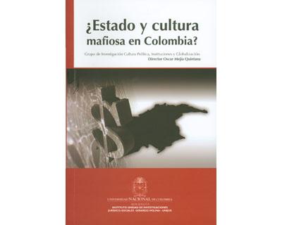 ¿Estado y cultura mafiosa en Colombia?