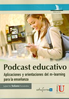 Podcast educativo. Aplicaciones y orientaciones del m-learning para la enseñanza