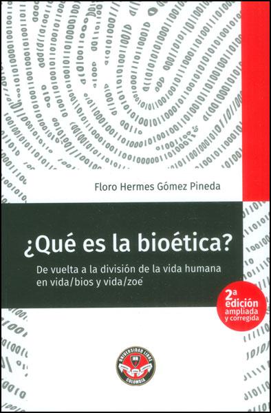 ¿Qué es la bioética? De vuelta a la división de la vida humana en vida/bios y vida/zoe