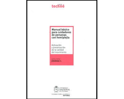 Manual básico para cuidadores de personas con hemiplejia. Activación y preservación de la calidad del movimiento. Incluye CD