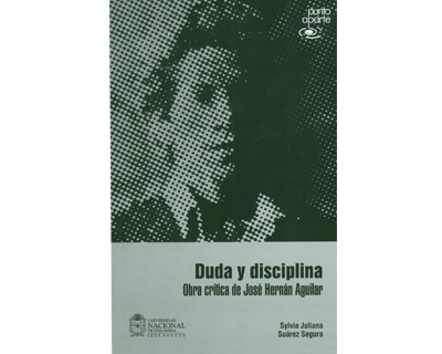Duda y disciplina. Obra crítica de José Hernán Aguilar