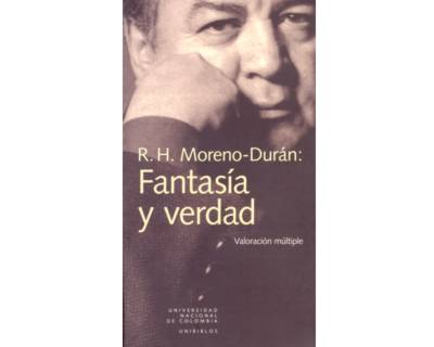 R. H. Moreno-Durán: Fantasía y verdad. Valoración múltiple