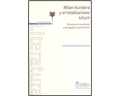 Milan Kundera y el totalitarismo Kitsch. Dictadura de conciencias y demagogia de sentimientos