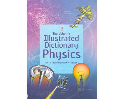 The usborne illustrated dictionary of physics