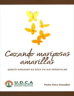 Cazando mariposas amarillas. García Márquez en boca de sus personajes