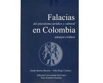 Falacias del pluralismo jurídico y cultural en Colombia. Ensayo crítico