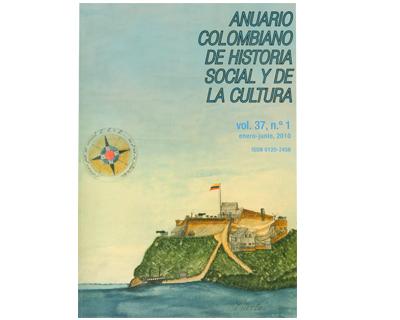 Anuario Colombiano de Historia Social y de la Cultura. Vol. 37 No. 1