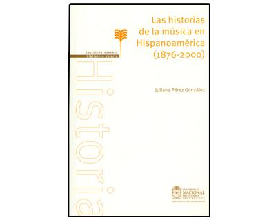 Las historias de la música en Hispanoamérica (1876-2000)