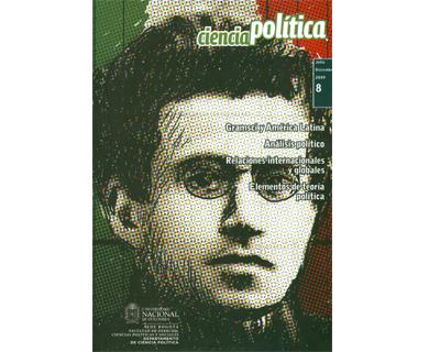 Revista Ciencia Política No. 8. Gramsci y América Latina, análisis político, relaciones internacionales y globales y elementos de teoría política