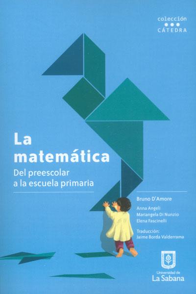 La matemática. Del preescolar a la escuela primaria