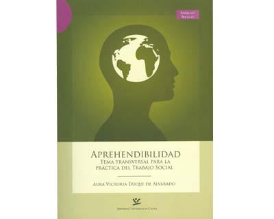 Aprehendibilidad. Tema transversal para la práctica del trabajo social