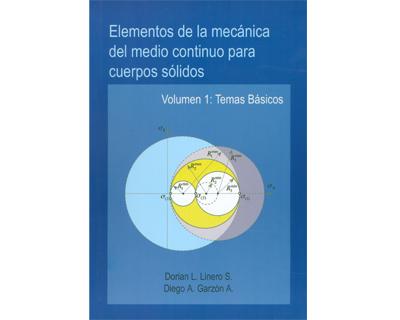 Elementos de la mecánica del medio continuo para cuerpos sólidos. Volumen 1: temas básicos