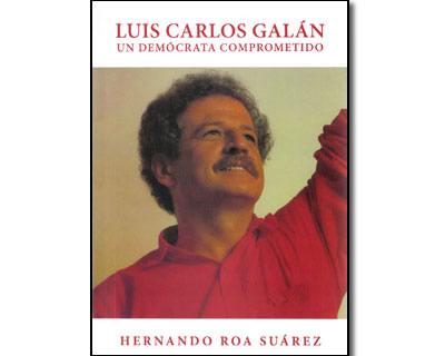 Luis Carlos Galán. Un demócrata comprometido