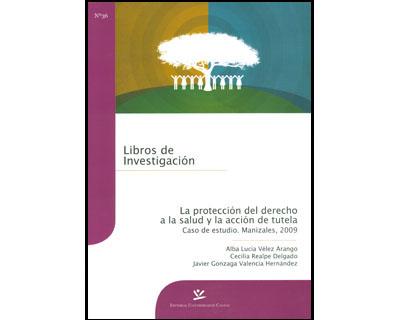 La protección del derecho a la salud y la acción de tutela. Caso de estudio. Manizales, 2009