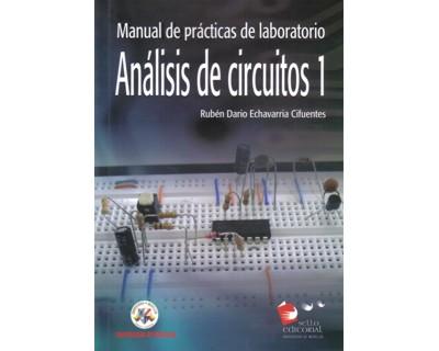 Manual de prácticas de laboratorio. Análisis de circuitos 1