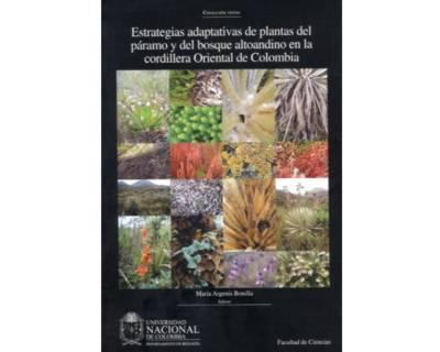 Estrategias adaptativas de plantas del páramo y del bosque altoandino en la Cordillera Oriental de Colombia