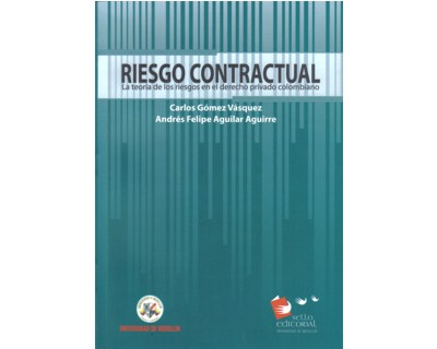 Riesgo contractual. La teoría de los riesgos en el derecho privado colombiano