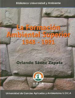 La formación ambiental superior (1948-1991)
