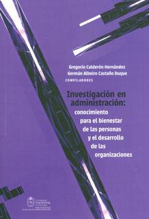 Investigación en administración: conocimiento para el bienestar de las personas y el desarrollo de las organizaciones