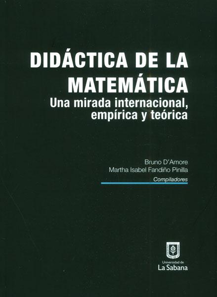Didáctica de la matemática. Una mirada internacional, empírica y teórica