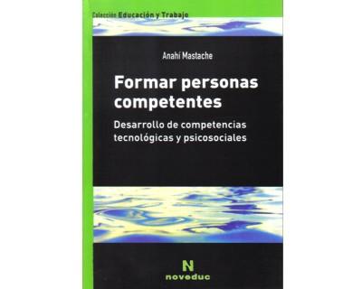 Formar personas competentes. Desarrollo de competencias tecnológicas y psicosociales