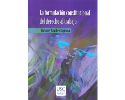 La formulación constitucional del derecho al trabajo en la Carta Política colombiana de 1991