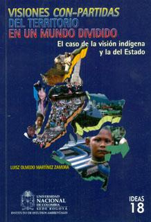Visiones con-partidas del territorio en un mundo dividido: el caso de la visión indígena y la del Estado