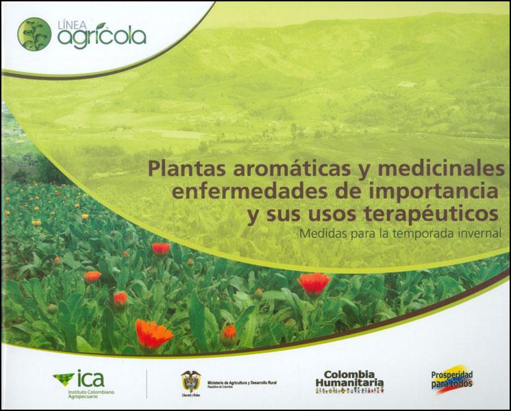 Plantas aromáticas y medicinales. Enfermedades de importancia y sus usos terapéuticos. Medidas para la temporada invernal