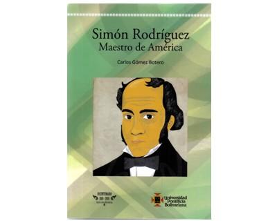 Simón Rodríguez. Maestro de América