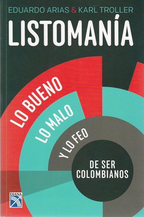 Listomanía. Lo bueno, lo malo y lo feo de ser colombiano