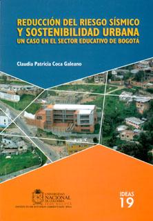 Reducción del riesgo sísmico y sostenibilidad urbana. Un caso en el sector educativo de Bogotá