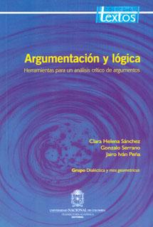 Argumentación y lógica. Herramientas para un análisis crítico de argumentos