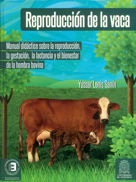 Reproducción de la vaca. Manual didáctico sobre la reproducción, la ...