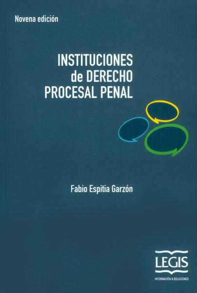 Instituciones de derecho procesal penal