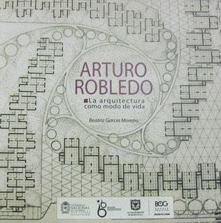 Arturo Robledo. La arquitectura como modo de vida