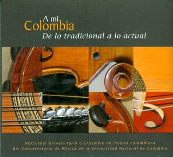 A mi Colombia. De lo tradicional a lo actual