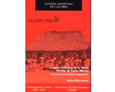 Lenguas Chibchas de la Sierra Nevada de Santa Marta: Una perspectiva histórico-comparativa. Descripciones No. 16