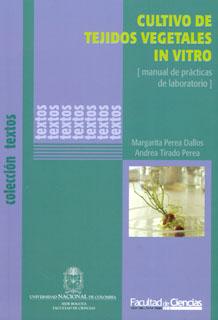 Cultivo de tejidos vegetales in vitro. Manual de prácticas de laboratorio