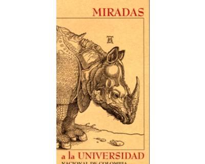 Miradas a la Universidad Nacional de Colombia (2)