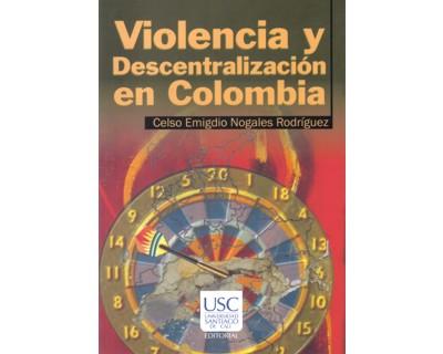 Violencia y descentralización en Colombia