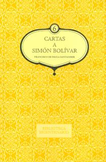 Cartas a Simón Bolívar. Francisco de Paula Santander