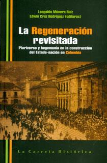 La regeneración revisitada. Pluriverso y hegemonía en la construcción del Estado-nación en Colombia