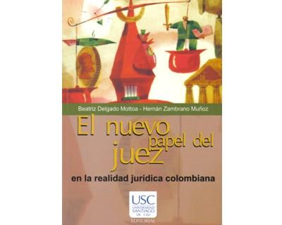 El nuevo papel del juez en la realidad jurídica colombiana