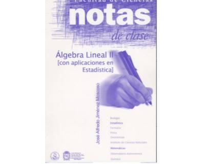 Notas de clase. Álgebra Lineal II (con aplicaciones en estadística)